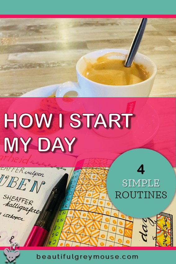 The start of a new day How I start my day with four simple routines