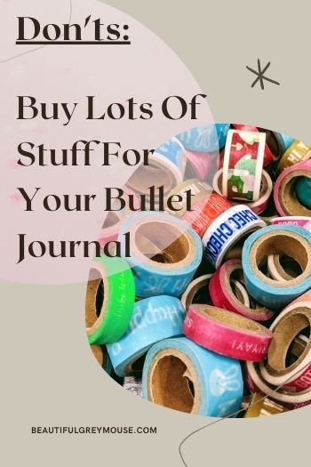 Don't Buy Lots Of Stuff For Your Bullet Journal